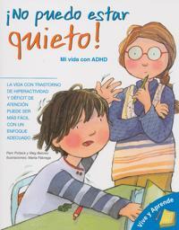 No Puedo Estar Quieto!: Mi Vida Con ADHD = I Can't Sit Still!