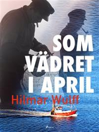 Som vädret i april
