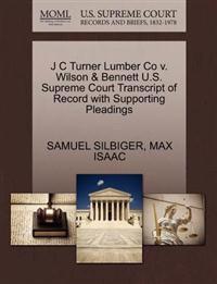 J C Turner Lumber Co V. Wilson & Bennett U.S. Supreme Court Transcript of Record with Supporting Pleadings