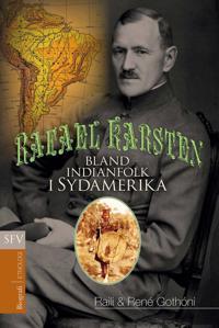 Rafael Karsten - bland indianfolken i Sydamerika