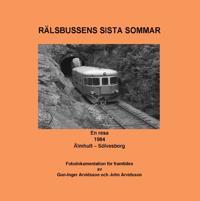 Rälsbussens sista sommar : En resa 1984 Älmhult - Sölvesborg