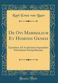 de Ovi Mammalium Et Hominis Genesi: Epistolam Ad Academiam Imperialem Scientiarum Petropolitanam (Classic Reprint)