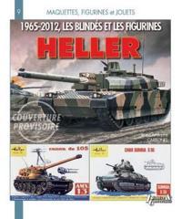 Les Blindes Et Figurines Heller 1965-2012
