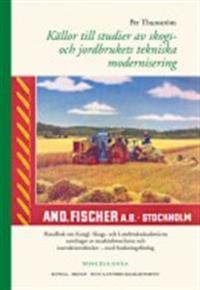 Källor till studier av skogs- och jordbrukets tekniska modernisering : handbok om Kungl. Skogs- och Lantbruksakademiens samlingar av maskinbroschyrer och instruktionsböcker ? med forskningsförslag