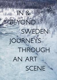 In & Beyond Sweden: Journeys Through an Art Scene -  pdf epub