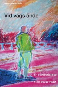 Vid vägs ände : En släktroman