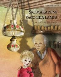 "Skomakarens Sagolika Lampa: Swedish Edition of ""the Shoemaker's Splendid Lamp"""