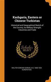 Kashgaria, Eastern or Chinese Turkistan