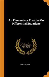 Elementary Treatise On Differential Equations