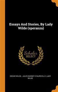 Essays And Stories, By Lady Wilde (speranza)