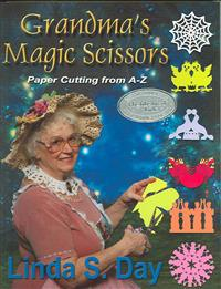 Grandma's Magic Scissors: Paper Cutting from A to Z