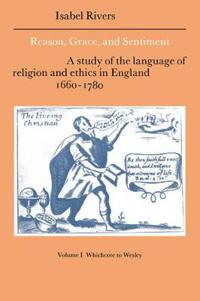 Cambridge Studies in Eighteenth-Century English Literature and Thought Reason, Grace, and Sentiment: Series Number 8