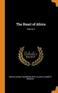 The Heart of Africa; Volume 2