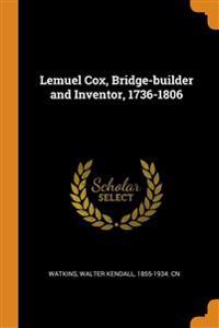 Lemuel Cox, Bridge-builder and Inventor, 1736-1806