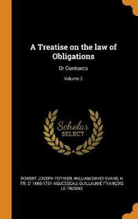 A Treatise on the law of Obligations: Or Contracts; Volume 2