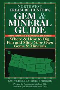 Northwest Treasure Hunter's Gem & Mineral Guide
