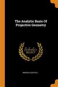 Analytic Basis Of Projective Geometry