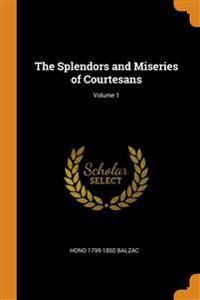 Splendors and Miseries of Courtesans; Volume 1