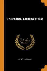 The Political Economy of War