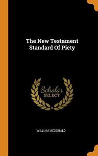 The New Testament Standard of Piety