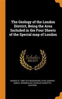 Geology of the London District, Being the Area Included in the Four Sheets of the Special map of London