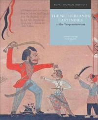 The Netherlands East Indies at the Tropenmuseum: A Colonial History