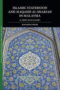 Islamic Statehood and Maqasid Al-Shariah in Malaysia
