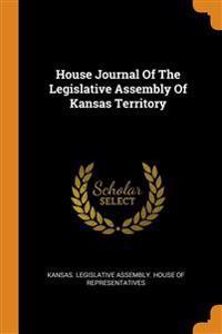 House Journal Of The Legislative Assembly Of Kansas Territory