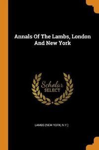 Annals Of The Lambs, London And New York