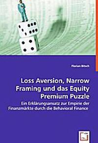 Loss Aversion, Narrow Framing und das Equity Premium Puzzle