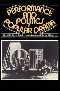Performance and Politics in Popular Drama