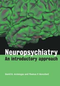 Neuropsychiatry: An Introductory Approach