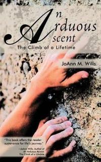 An Arduous Ascent: The Climb of a Lifetime