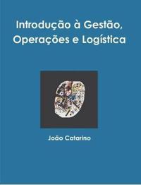 Introdu  o   Gest o, Opera  es E Log stica