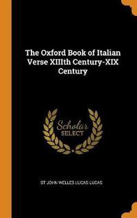 The Oxford Book of Italian Verse XIIIth Century-XIX Century