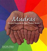 Mudras: Ancient Gestures to Ease Modern Stress