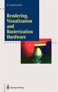 Rendering, Visualization and Rasterization Hardware