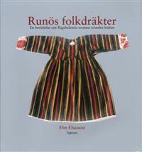Runös folkdräkter : en berättelse om Rigabuktens svunna svenska kultur