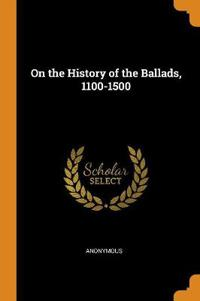 On the History of the Ballads, 1100-1500