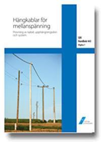 SEK Handbok 443 - Hängkablar för mellanspänning : provning av kabel, upphängningsdon och system : en handbok