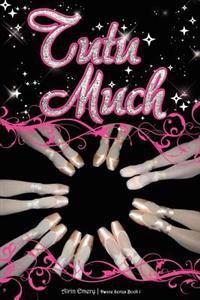 Tutu Much: The Dance Series (Book #1)