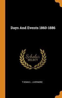 Days And Events 1860-1886