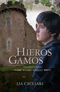 Hieros Gamos: (Sacred Union) a Confession