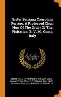 Sister Benigna Consolata Ferrero, A Professed Choir Nun Of The Order Of The Visitation, B. V. M., Como, Italy