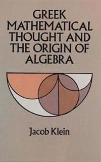 Greek Mathematical Thought and the Origin of Algebra