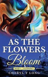 As the Flowers Bloom: A Floweret