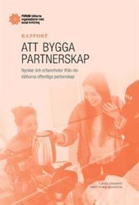 Att bygga partnerskap : Nycklar och erfarenheter ifrån nio idéburna offentliga partnerskap
