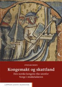 Kongemakt og skattland - Steinar Imsen pdf epub