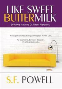 Like Sweet Buttermilk: Book One Featuring Dr. Naomi Alexander