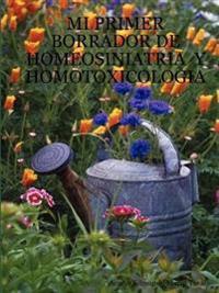 Mi Primer Borrador de Homeosiniatria y Homotoxicologia/ My First Rough draft of Homeosiniatria and Homotoxicologia